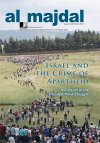 Israel and the Crime of Apartheid: The Vision of the Anti-Apartheid Struggle (Issue No.48,  Winter 2012)